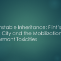 An Unstable Inheritance: Flint's Buick City and the Mobilization of Dormant Toxicities